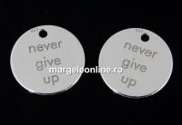 Pandantiv banut Never give up, argint 925, 11mm  - x1